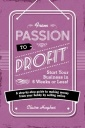 From Passion to Profit-Start Your Business in 6 Weeks or Less!