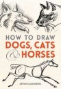 How to Draw Dogs Cats and Horses