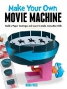 Make Your Own Movie Machine